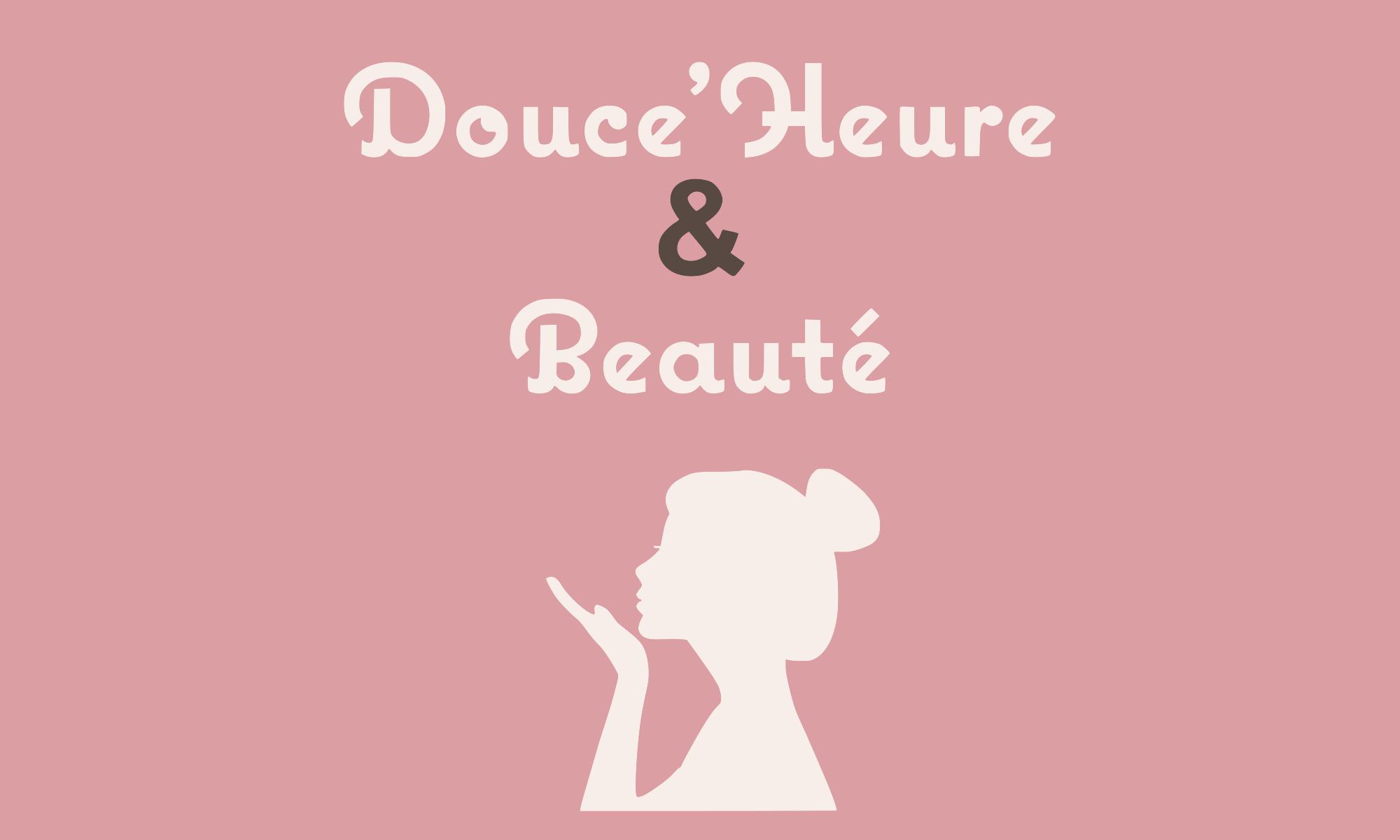 Douce'Heure & Beauté